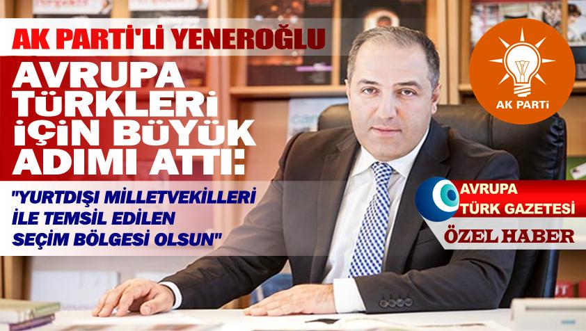 yeneroglu yurtdisi milletvekiligi teklifi
